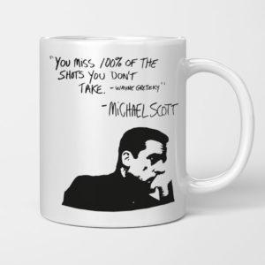 Michael Scott Quote You Miss 100 Percent Of The Shots You Don't Take Michael Scott Mug
