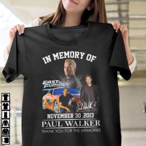 In Memory Of Fast _ Furious Paul Walker Signature November 30 2013 Thank You For The Memories Shirt