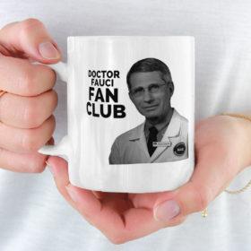 Dr. Fauci Fan Club Mug Quarantine Mug