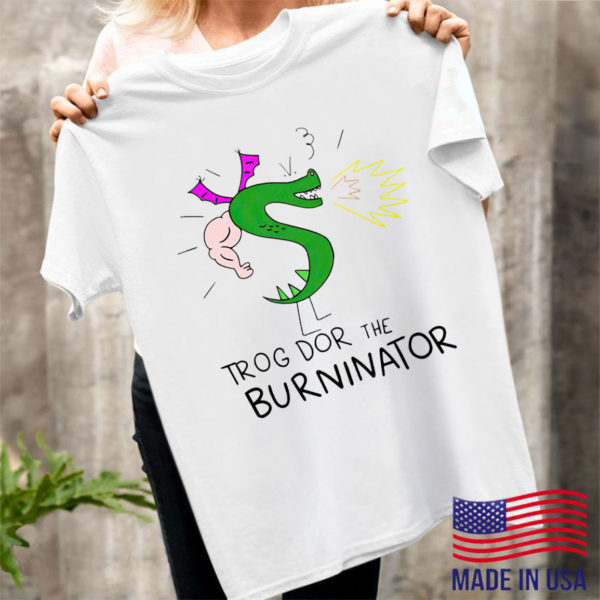 Trogdor The Burninator Shirt
