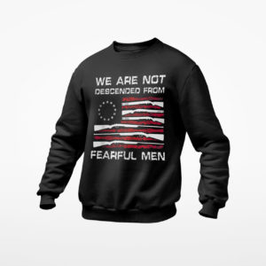 We are not descended from fearful men American flag shirt, ls, hoodie