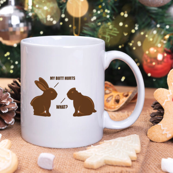 Chocolate Bunny My Butt Hurts What Mug