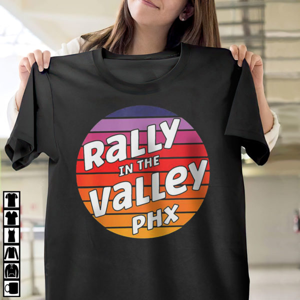 Phoenix Rally At The Valley PHX Basketball Shirt, ls, hoodie