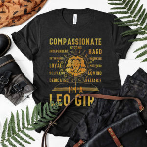 I'm A Leo Girl Zodiac Sign August Girl Birthday T-Shirt