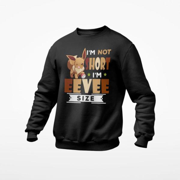 I'm not short I'm Eevee Size Shirt, ls, hoodie