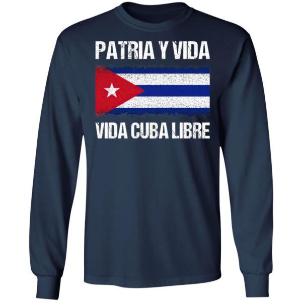 Patria y vida viva Cuba libre shirt, ls, hoodie