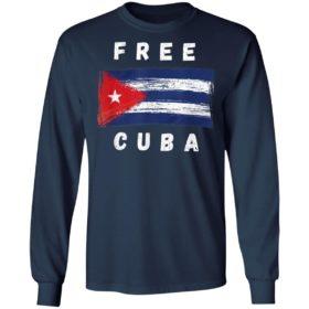 Cuban Flag Free Cuba shirt, ls, hoodie