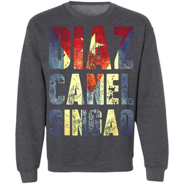 Diaz Canel Singao shirt, ls, hoodie