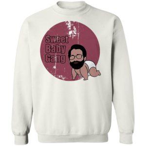 Sweet baby gang shirt, ls, hoodie