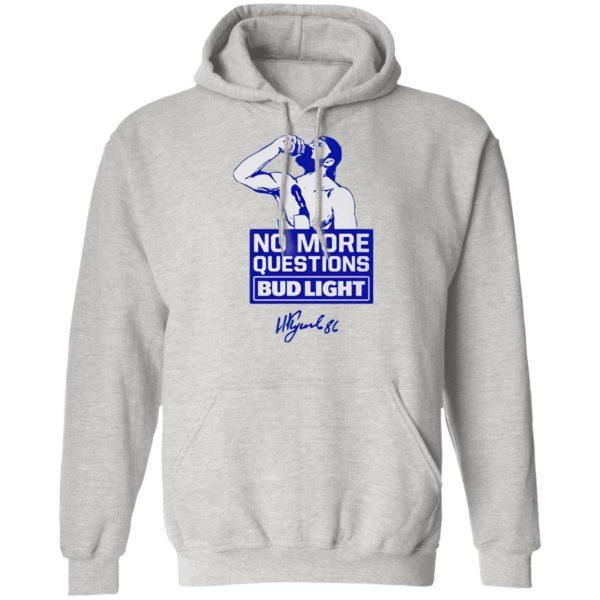No more questions Bud Light shirt, ls, hoodie