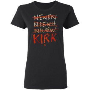 Kirk Newen Niewh Niuew t7l Shirt, hoodie