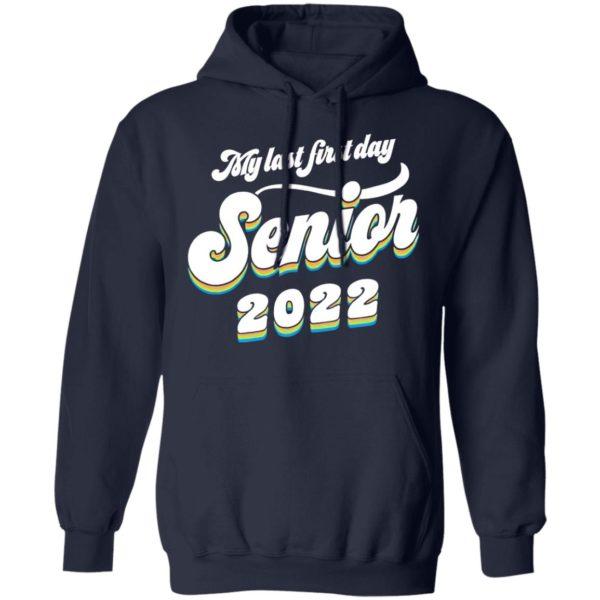 My last first day senior 2022 shirt, hoodie