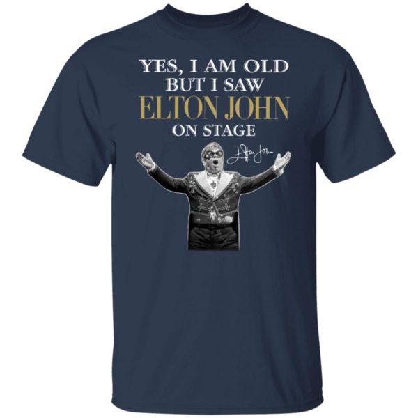 2021 Yes I am old But I saw Elton John on stage signature shirt, hoodie