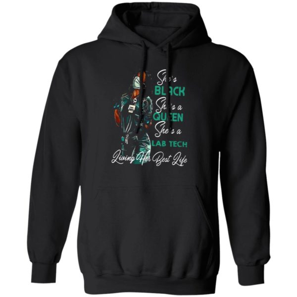 She's Black She's A Queen She's A Lab Tech Living Her Best Life Shirt, hoodie