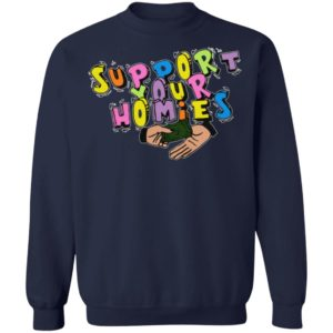 Support Your Homies T-Shirt