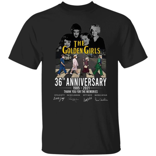 The golden girls 36th anniversary 1985 2021 thank you for the memories shirt