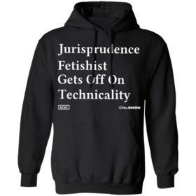 Jurisprudence fetishit gets off on technicality Shirt