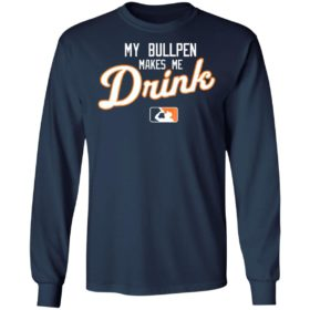 My Bullpen makes me Drink beer Shirt
