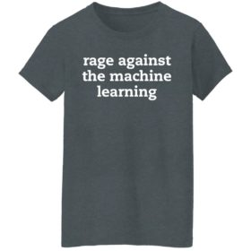 Rage Against The Machine Learning Shirt, Hoodie