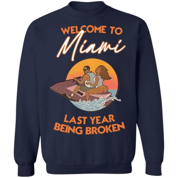 Wellcome To Miami Last Year Being Broken Shirt, Hoodie