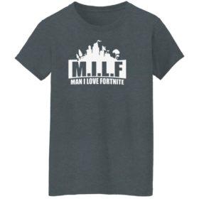 Milf Man I Love Fortnite Shirt