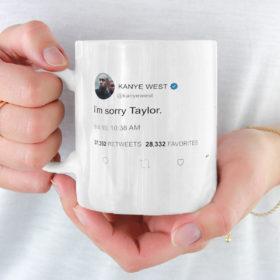 I'm sorry Taylor - Kanye West Tweet Mug