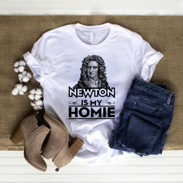 Isaac Newton Is My Homie T-Shirt, LS, Hoodie