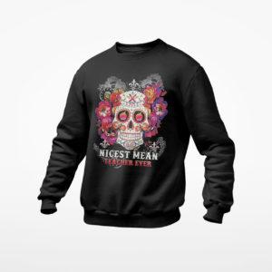 Sugar Skull Nicest Mean Teacher Ever Shirt, ls, hoodie