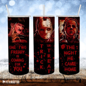 One Two Freddy Is Coming For You Trick Or Treat The Night He Came Home Skinny Tumbler