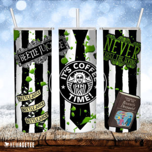 Beetlejuice It's Coffee Time Never Trust The Living Skinny Tumbler