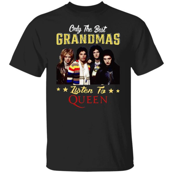 Only the best Grandmas listen to Queen Band shirt