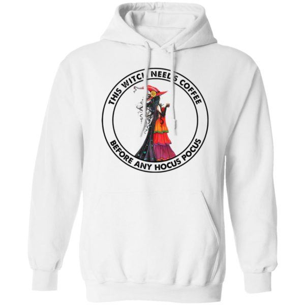 This Witch Needs Coffee Before Any Hocus Pocus Shirt, hoodie
