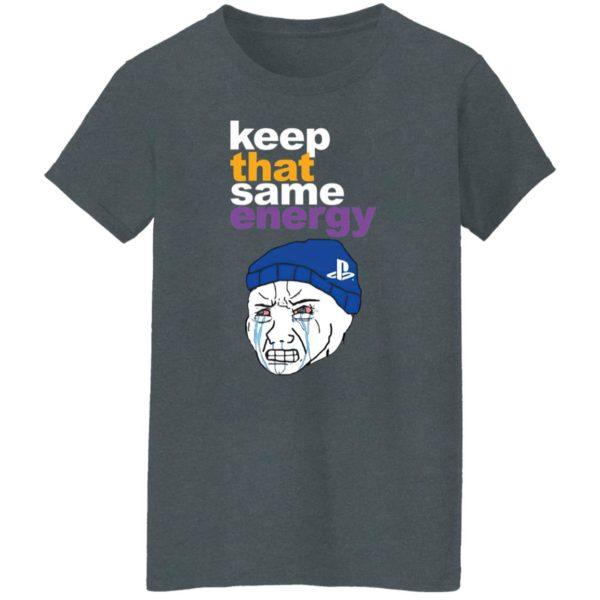 Keep That Same Energy T-Shirt