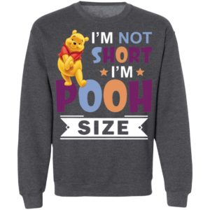 I'm Short I'm Short I'm Pooh Size Shirt