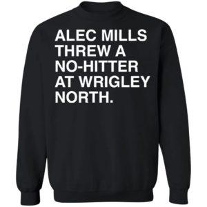 Alec Mills Threw A No-Hitter At Wrigley North Shirt