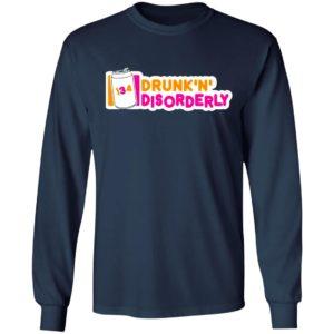 134 Drunk N Disorderly T-Shirt