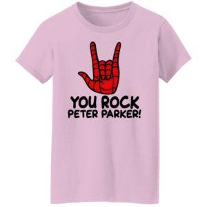 You Rock Peter Parker T-Shirt, Hoodie, LS