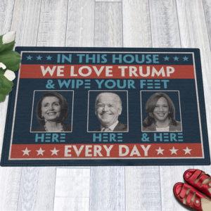 1 Indoor Outdoor Doormat In This House We Love Trump Anti Biden Wipe Feet Here Welcome Doormat