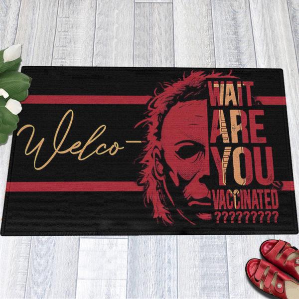 1 Indoor Outdoor Doormat Michael Myers Wait Are You Vaccinated Halloween Warning Doormat