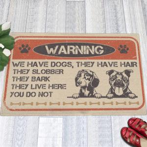 1 Indoor Outdoor Doormat Warning We Have Dogs They Have Hair They Slobber They Bark Doormat