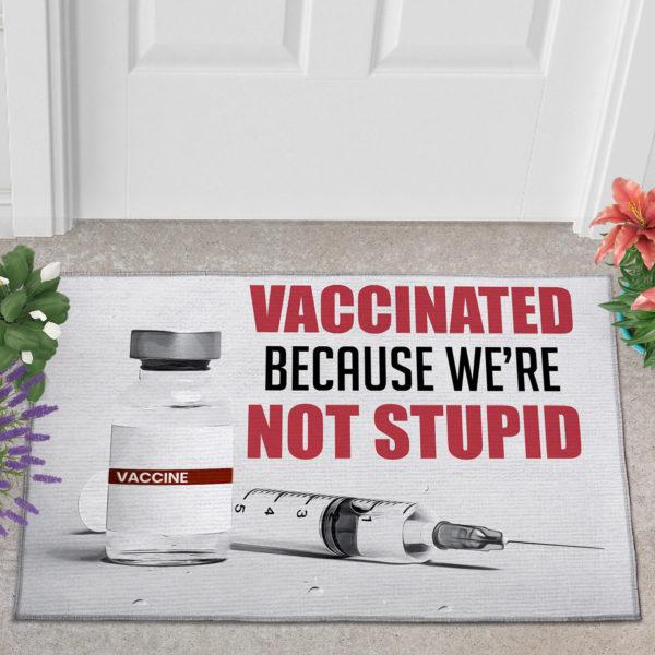 2 Outdoor Door Mat Vaccinated Because Were Not Stupid Doormat Proud Vaccinated Doormat