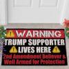 2 Outdoor Door Mat Warning Trump Supporter Lives Here 2nd Amendment Supporter Doormat