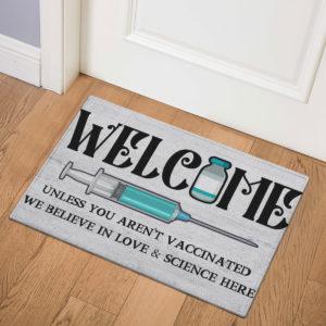 3 Indoor Door Mat Welcome Unless You Arent Vaccinated We Believe In Love And Science Here Doormat