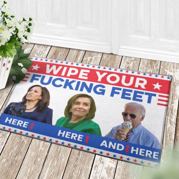 4 Decor Outdoor Doormat Joe Biden Wipe Your Fucking Feet Here Here And Here Biden Harris Pelosi Doormat