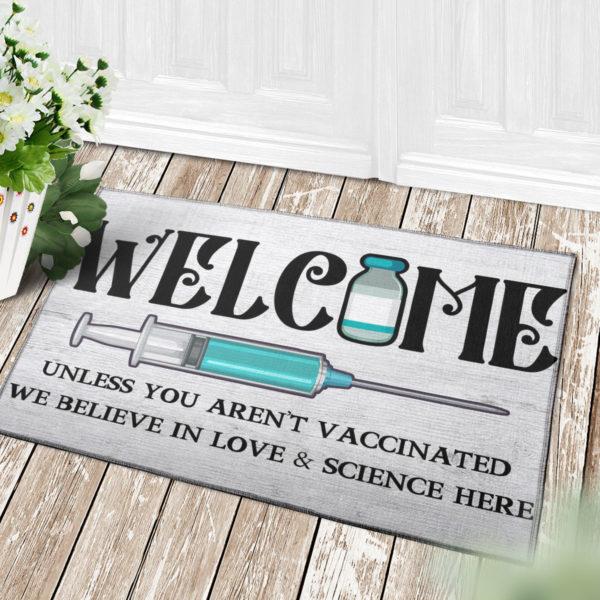 4 Decor Outdoor Doormat Welcome Unless You Arent Vaccinated We Believe In Love And Science Here Doormat