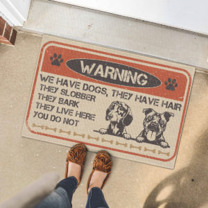 5 Font Door Mat Warning We Have Dogs They Have Hair They Slobber They Bark Doormat