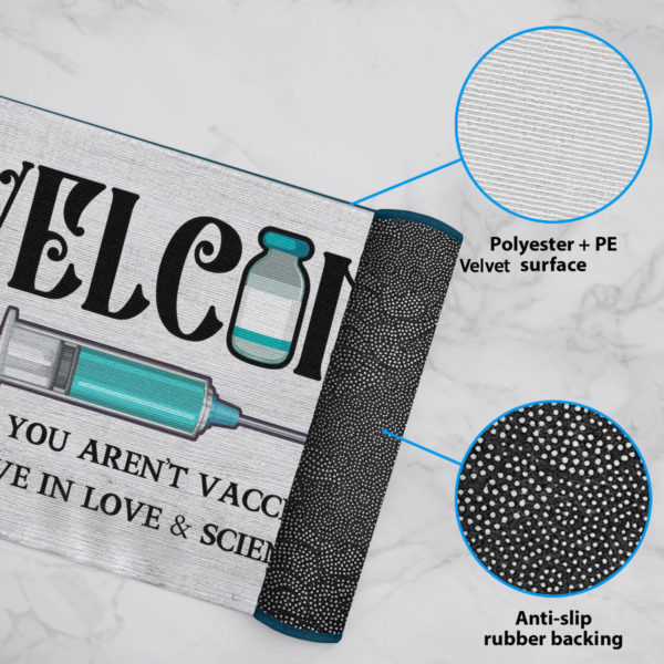6 Rug Welcome Unless You Arent Vaccinated We Believe In Love And Science Here Doormat
