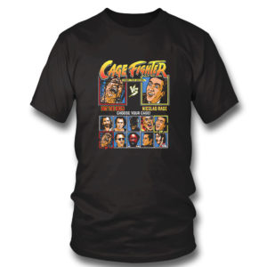 T Shirt Cage Fighter Not The Bees vs Nicolas Rage choose your cage shirt