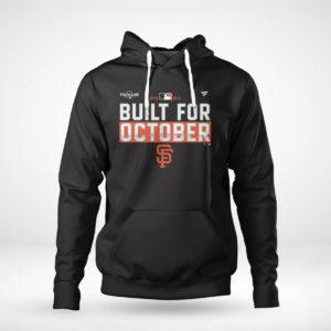 Unisex Hoodie Built For October San Francisco Giants Shirt