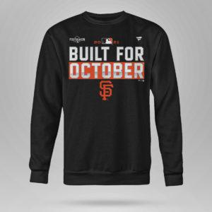 Unisex Sweetshirt Built For October San Francisco Giants Shirt